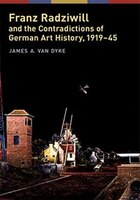 Franz Radziwill and the Contradictions of German Art History, 1919-45