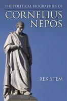 The Political Biographies of Cornelius Nepos