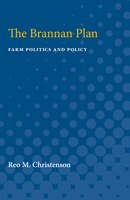 The Brannan Plan: Farm Politics And Policy
