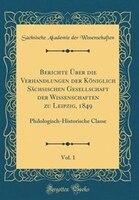 Berichte Über die Verhandlungen der Königlich Sächsischen Gesellschaft der Wissenschaften zu Leipzig, 1849, Vol. 1: - Sächsische Akademie der Wissenschaften