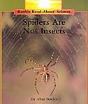 Rookie Read-about Science: Spiders Are Not Insects: Animals
