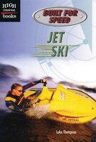 High Interest Books:  Built For Speed:  Jet Ski