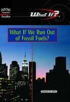 High Interest Books:  What If?:  What If We Run Out of Fossil Fuels?