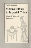 Medical Ethics in Imperial China: A Study in Historical Anthropology