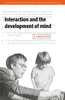Interaction and the Development of Mind: INTERACTION & THE DEVELOPMENT