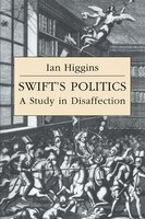 Swifts Politics: A Study in Disaffection