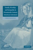 Family, Kinship, And Sympathy In Nineteenth-century American Literature