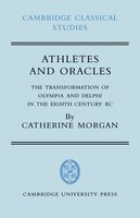 Athletes And Oracles: The Transformation Of Olympia And Delphi In The Eighth Century Bc