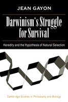 Darwinisms Struggle for Survival: Heredity and the Hypothesis of Natural Selection