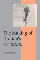 The Making of Gratians Decretum