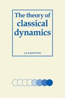 The Theory of Classical Dynamics
