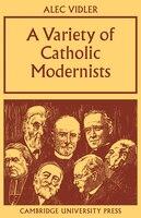 A Variety of Catholic Modernists