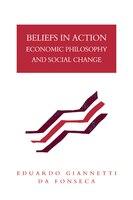 Beliefs in Action: Economic Philosophy and Social Change