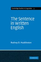 The Sentence in Written English: A Syntactic Study Based on an Analysis of Scientific Texts
