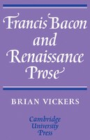 Francis Bacon and Renaissance Prose