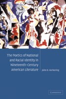 The Poetics of National and Racial Identity in Nineteenth-Century American Literature