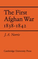 The First Afghan War 1838-1842
