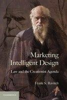 Marketing Intelligent Design: Law and the Creationist Agenda