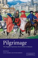 Pilgrimage: The English Experience from Becket to Bunyan