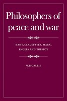 Philosophers of Peace and War: Kant, Clausewitz, Marx, Engles and Tolstoy
