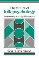 The Future of Folk Psychology: Intentionality and Cognitive Science