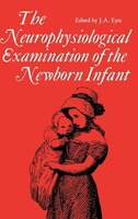 The Neurophysiological Examination Of The Newborn Infant
