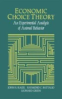 Economic Choice Theory: An Experimental Analysis of Animal Behavior