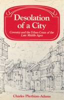 Desolation of a City: Coventry and the Urban Crisis of the Late Middle Ages