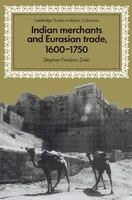 Indian Merchants And Eurasian Trade, 1600-1750