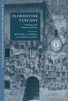 Florentine Tuscany: Structures and Practices of Power