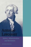 First published in 1993, this biography, first published in 1993, represents a comprehensive, accessible account of the great eighteenth-century French chemist and administrator, Antoine Lavoisier
