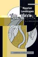 Riparian Landscapes examines the ecological systems of streamside and floodplain areas from the perspective of landscape ecology