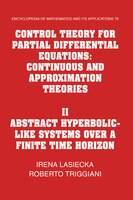 Control Theory for Partial Differential Equations:  Volume 2, Abstract Hyperbolic-like Systems over a Finite Time Horizon: Continu