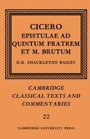 Cicero:  Epistulae Ad Quintum Fratrem Et M. Brutum