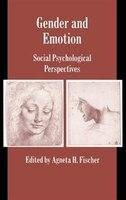 Gender and Emotion: Social Psychological Perspectives