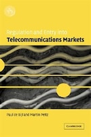 Regulation and Entry into Telecommunications Markets