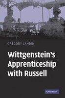 Wittgensteins Apprenticeship with Russell