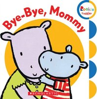 Rookie Toddler: Sing Along Toddler: Bye-Bye, Mommy
