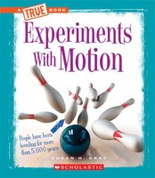 True Book - Experiments: Experiments With Motion