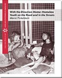 With No Direction Home: Homeless Youth on the Road and In the Streets