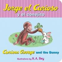 Jorge el curioso y el conejito/Curious George and the Bunny