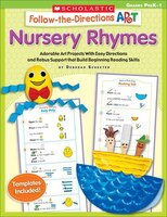 Follow-the-Directions Art: Nursery Rhymes: Adorable Art Projects With Easy Directions and Rebus Support that Build Beginning Readi