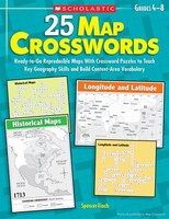 25 Map Crosswords: Ready-to-Go Reproducible Maps With Crossword Puzzles to Teach Key Geography Skills and Build Conten