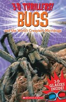 3-D Thrillers!:  Bugs and the World's Creepiest Microbugs
