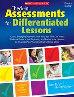 Check-in Assessments for Differentiated Lessons: Quick, Engaging Activities That Help You Find Out What Students Know at the Begin
