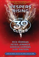 The 39 Clues Book Eleven: Vespers Rising