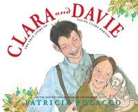 Clara and Davie: The True Story of Young Clara Barton