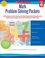 Math Problem-solving Packets:  Grade 6: Mini-lessons For The Interactive Whiteboard With Reproducible Packets That Target And Teac