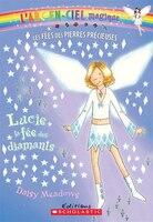 L' arc-en-ciel magique :  Les fées des pierres précieuses :  Ndeg 7 - Lucie, la fée des diamants
