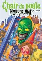 Chair de poule Horrorland : Ndeg 4 - Le cri du masque hanté